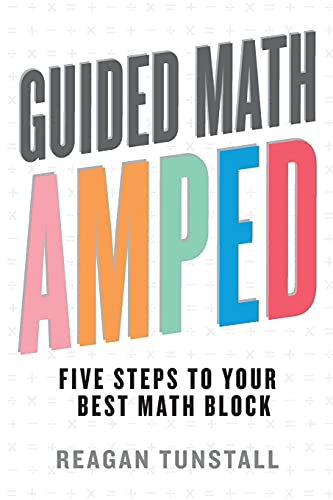 Guided Math AMPED: Five Steps to Your Best Math Block