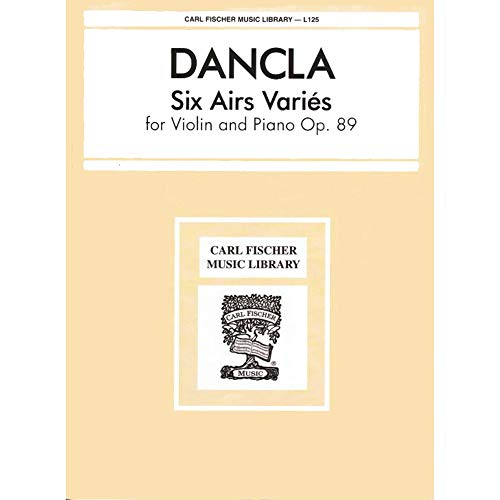Dancla, Charles - 6 Airs Varies Op. 89 for Violin and Piano - Fischer Edition