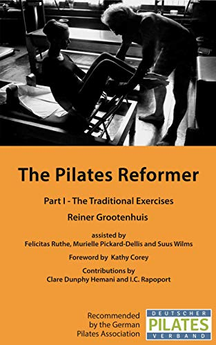 The Pilates Reformer: Part I - The Traditional Exercises