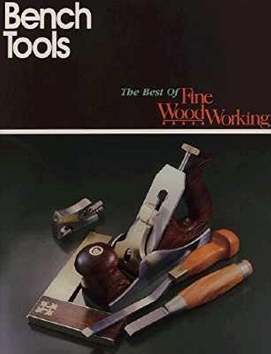 Bench Tools (Best of Fine Woodworking)