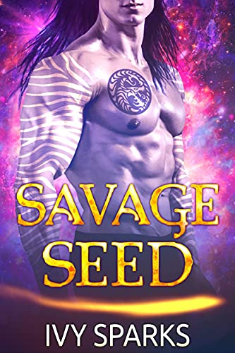 Savage Seed: A Sci-Fi Alien Romance (Warriors of the Oasis)