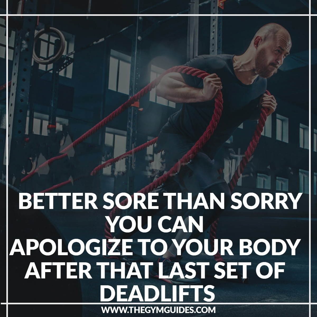 Better SORE than SORRY – you can apologize to your body after that last set of deadlifts
