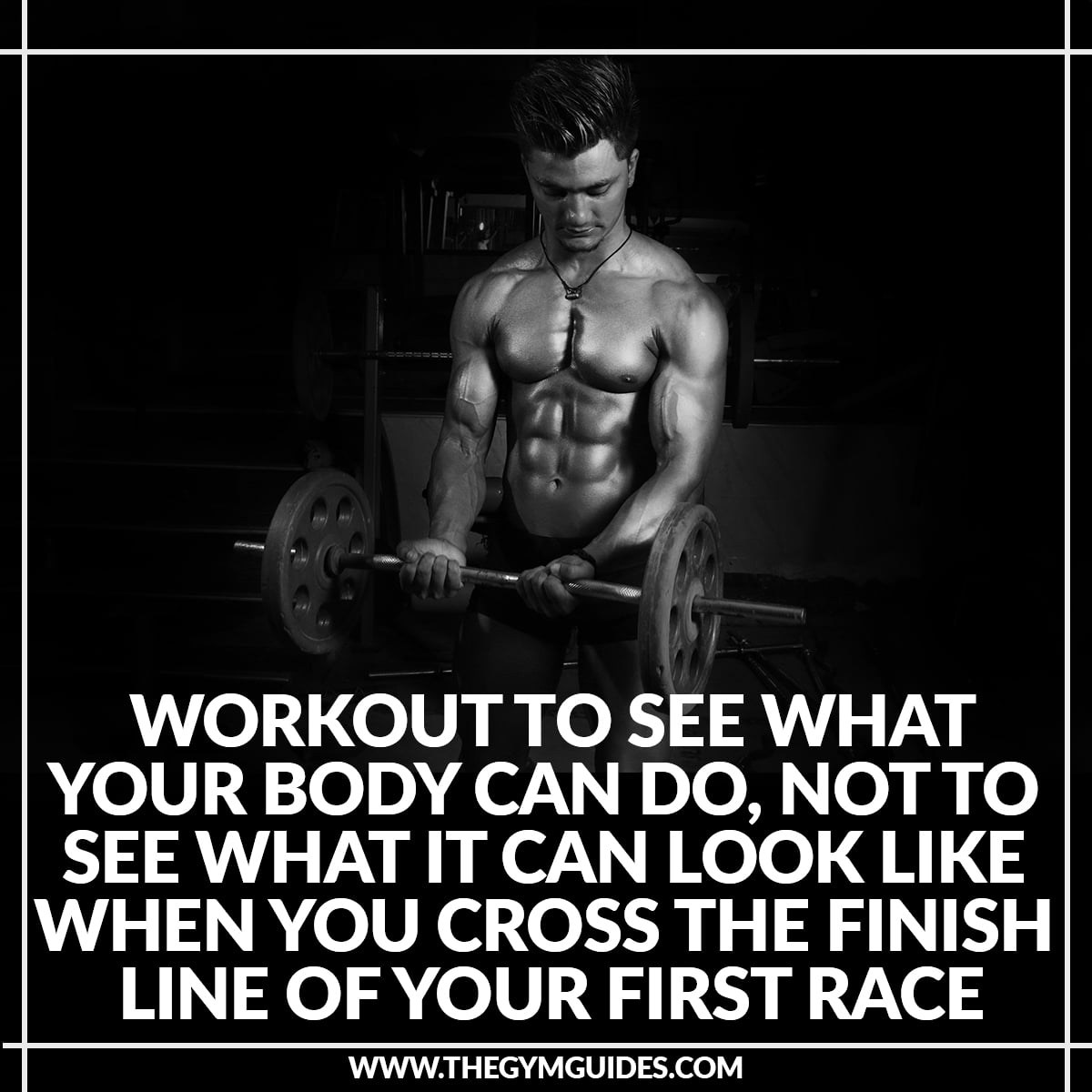 Workout to see what your body can do, not to see what it can look like – when you cross the finish line of your first race